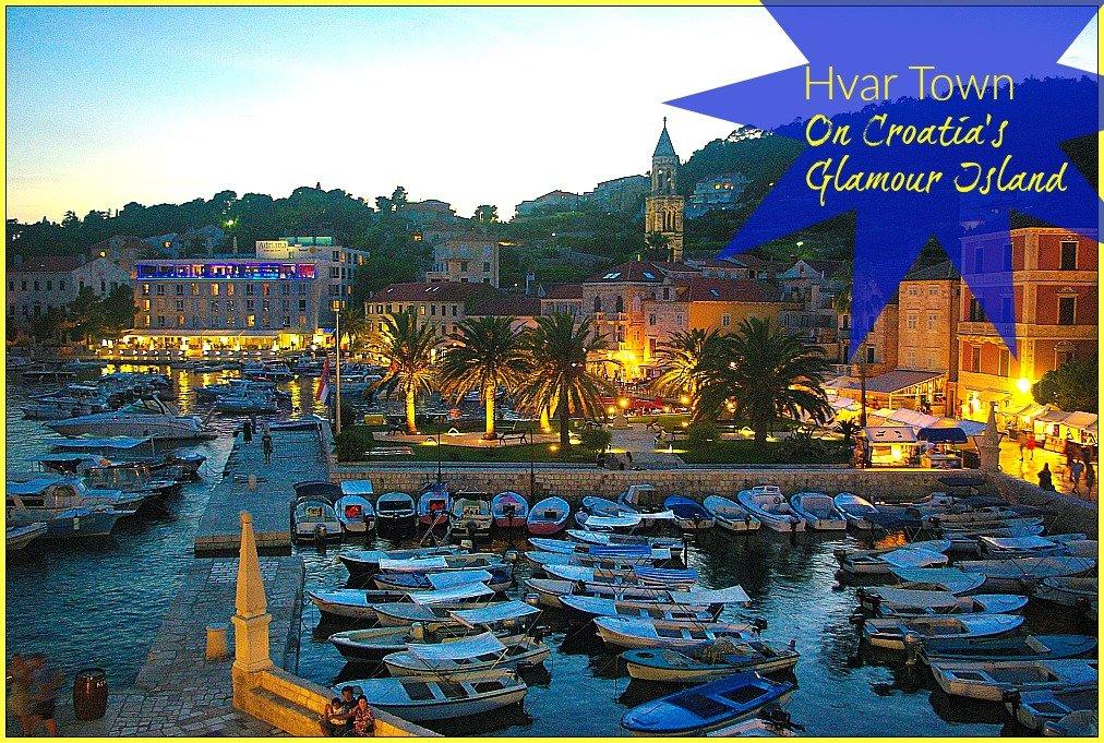 Hvar Town On Croatia's Glamour Island