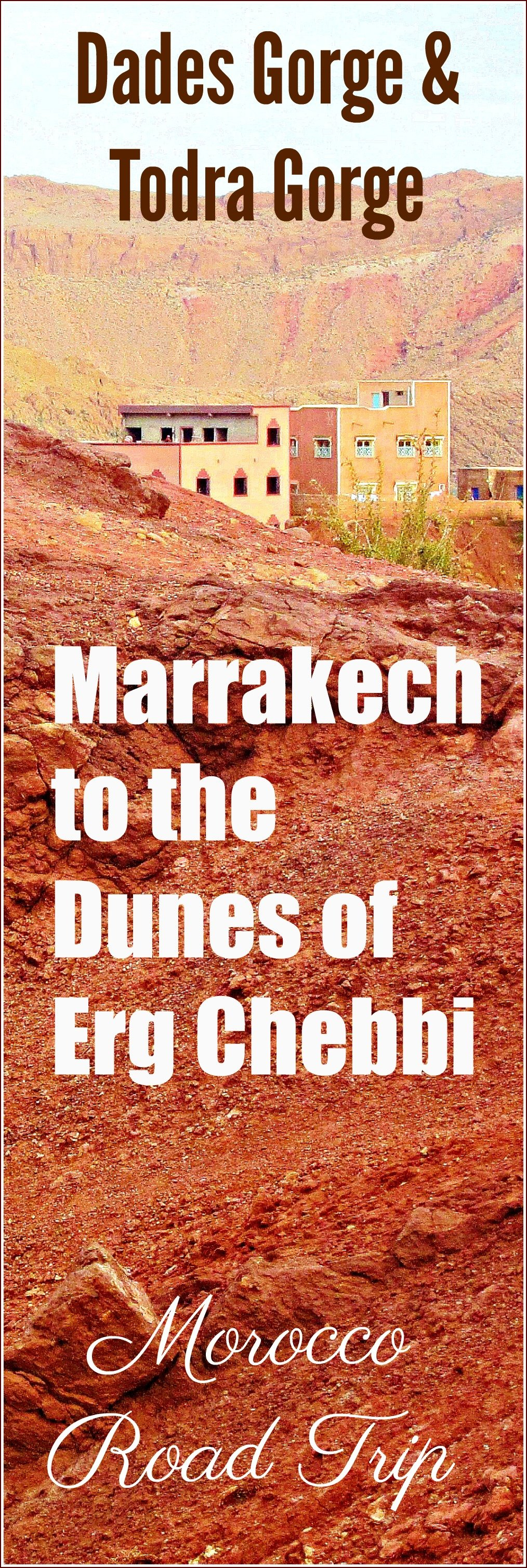 Marrakech to the Dunes of Erg Chebbi Part 4 Dades Gorge and Todra Gorge