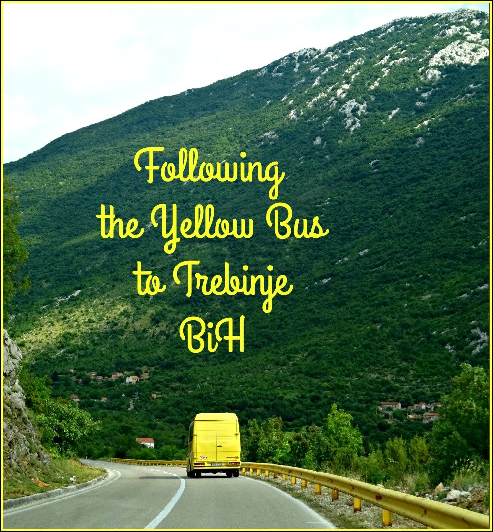 Following the Yellow Bus to Trebinje in BiH