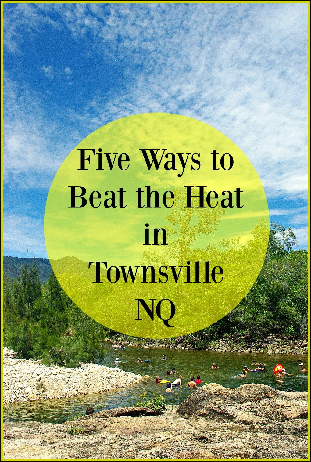Life in the Tropics can get Hot but here are Five Ways to Beat the Heat in Townsville North Queensland
