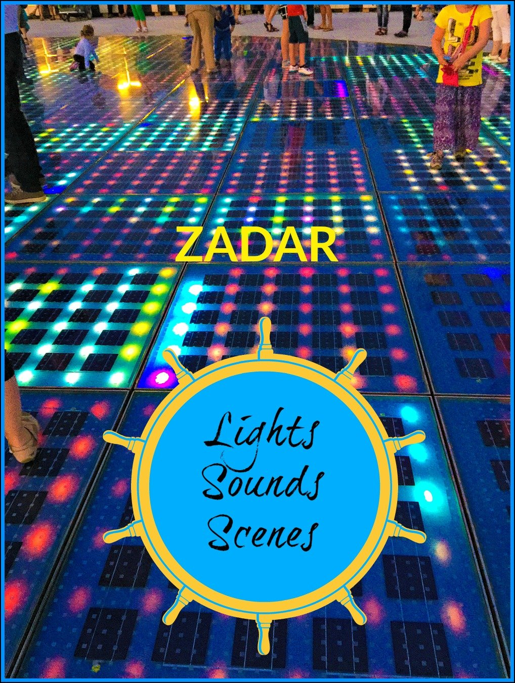 Zadar Lights Sounds Scenes
