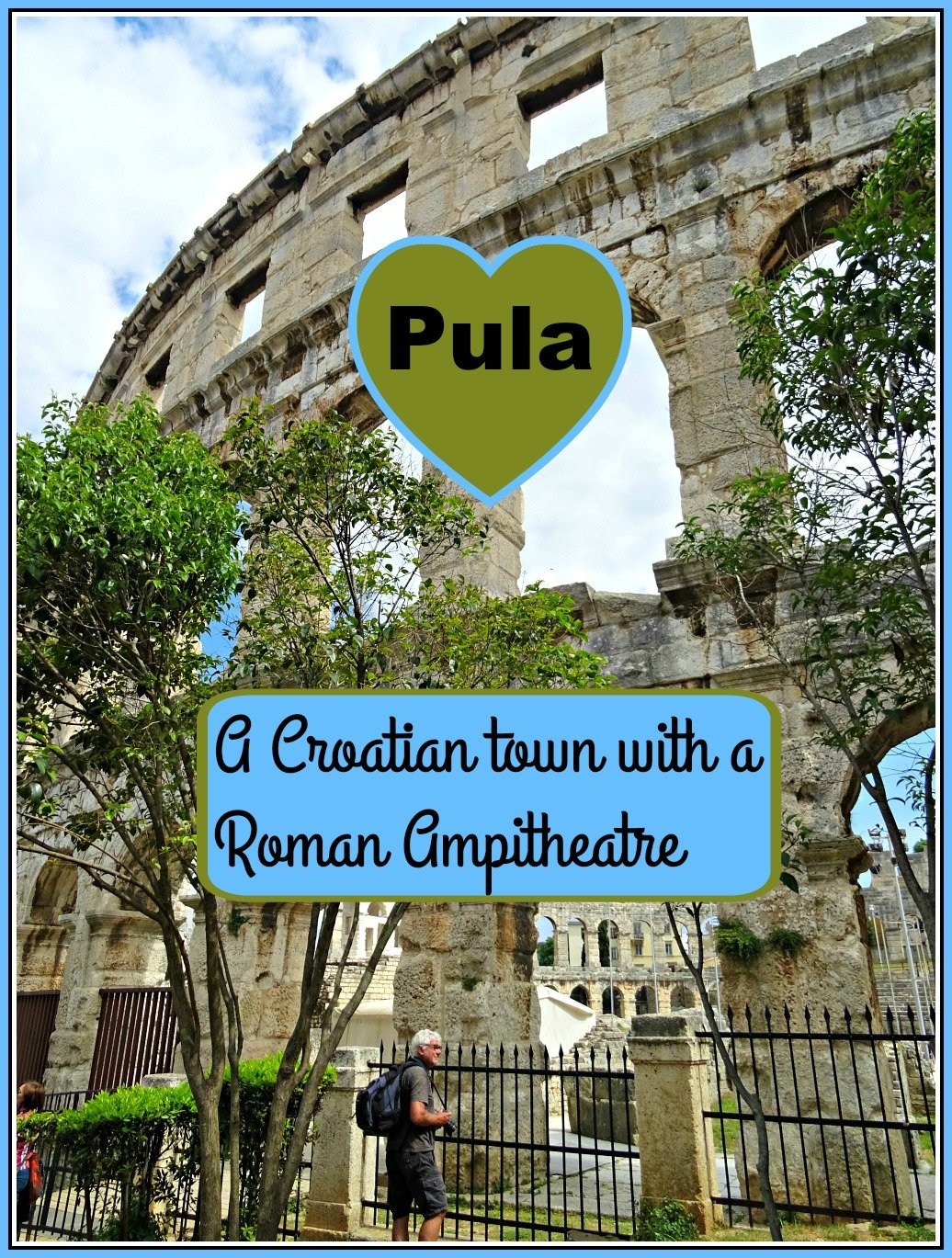 Pula A Croatian Town with a Roman Ampitheatre