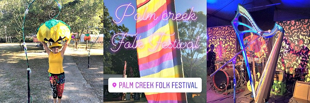 Daughter and I had our usual mother/daughter weekend at Palm Creek Folk Festival 2018