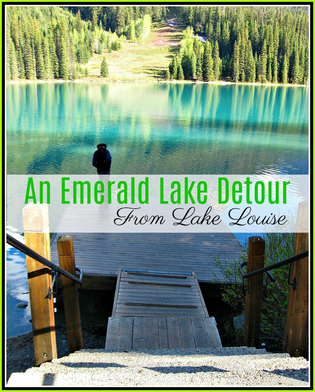 Lake Louise to Emerald Lake Detour